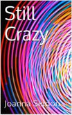 Still Crazy a novel by Joanna Seldon